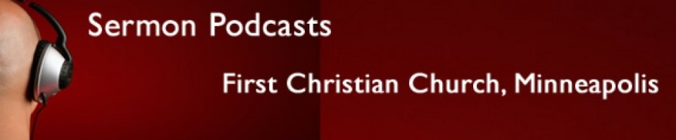 Sermons @ First - Sermon Podcasts from First Christian, Minneapolis.